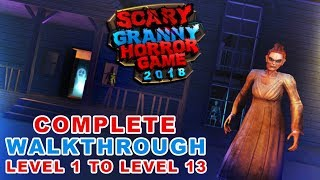 Scary Granny Horror Game 2018 Gameplay - Android Gameplay - Level 1 To Level 13 - By Z & K