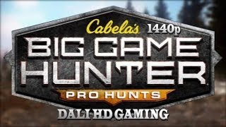 Cabela's® Big Game Hunter® Pro Hunts PC Gameplay FullHD 1440p