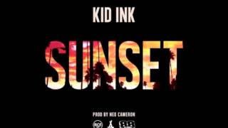 Kid Ink - Sunset (New 2013) Prod By Ned Cameron