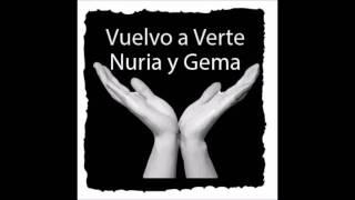 Gema ft Nuria -Vuelvo A Verte-Cover Pablo Alboran ft Malú