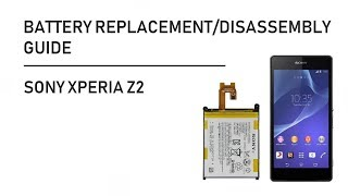 Sony Xperia Z2 Battery Replacement Back Cover Disassembly