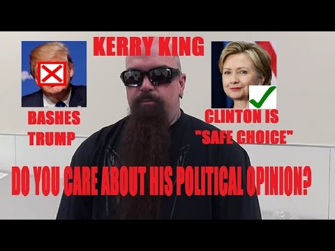 KERRY KING Slams Trump, Likes Clinton. DO YOU CARE ABOUT HIS POLITICAL OPINIONS?