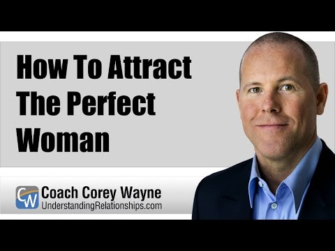 How to attract the perfect woman