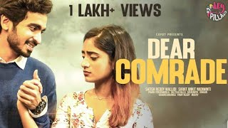Dear Comrade | Hey Pilla | CAPDT