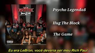The Game - Hug The Block (Legendado)