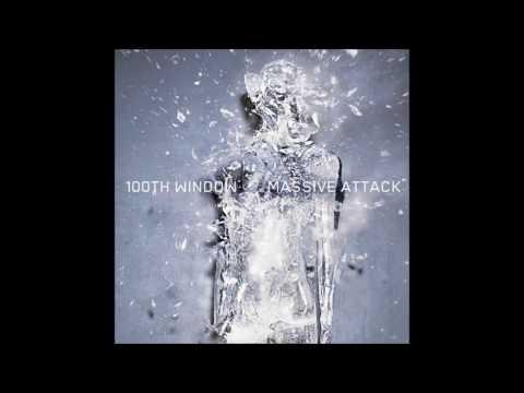 Massive Attack - 100th Window (Fixed)