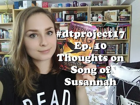 #DTProject17 | Ep. 10 | SPOILERS | Thoughts on Song of Susannah