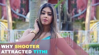 Why Shooter attracted Tithi | Kabir Tithi | Samrat | Shakib Khan | Shooter