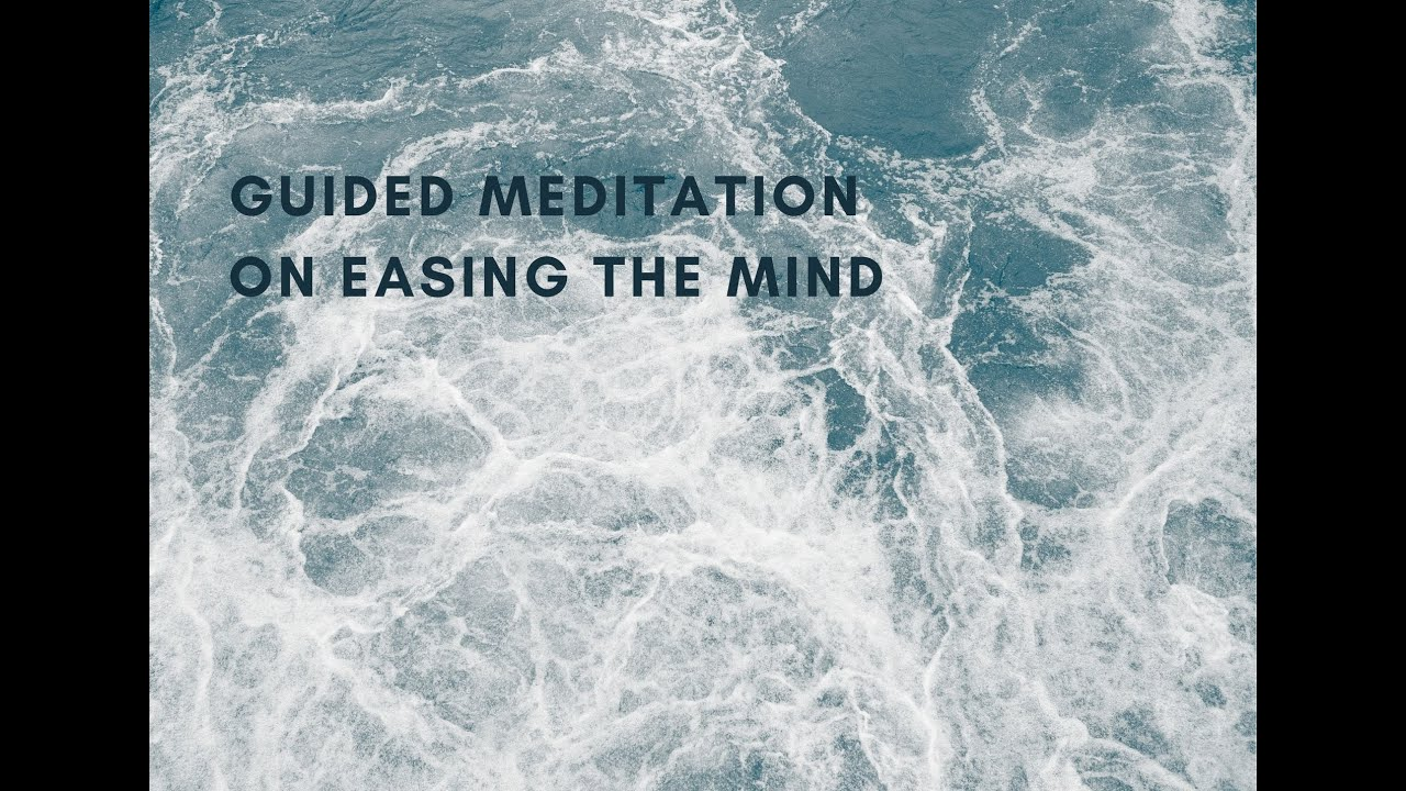 Guided Meditation ~ Easing The Mind