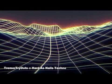TremorTryOuts - Hard As Nails Techno Like Glenn Wilson  [ TR 909, Supernova II ]