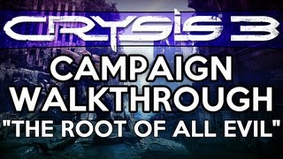 Crysis 3 Walkthrough Part 4 - The Root Of All Evil - Mission 3