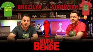 Kupa Bende I Dünya Kupası: Sırbistan - Brezilya