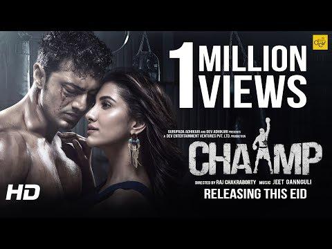 CHAAMP (চ্যাম্প) | Official Trailer  | Dev | Rukmini Maitra | Raj Chakraborty | Eid 2017
