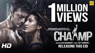 CHAAMP (চ্যাম্প) | Official Trailer  | Dev | Rukmini Maitra | Raj Chakraborty | Eid 2017