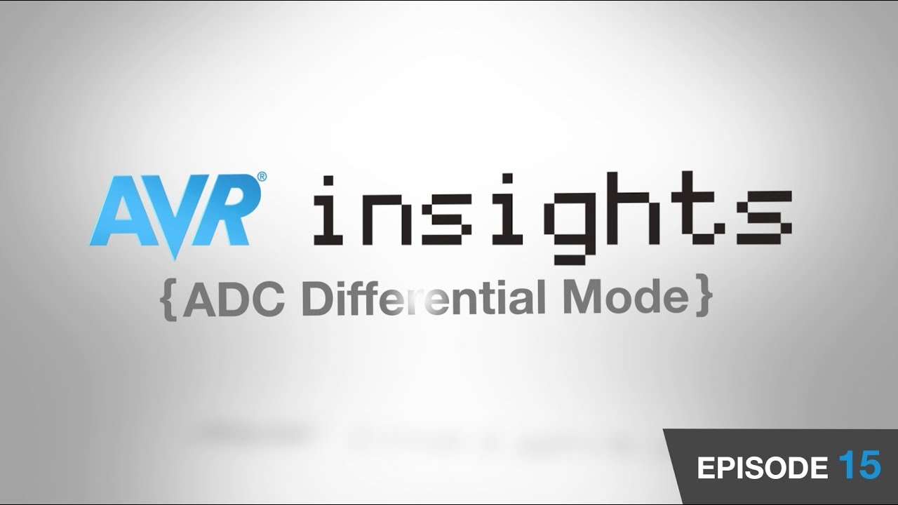 AVR® Insights - Episode 15 - ADC Differential Mode