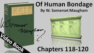 Chs 118-120 - Of Human Bondage by W. Somerset Maugham