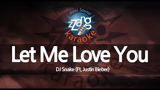 DJ Snake-Let Me Love You (Ft. Justin Bieber) (Melody) (Karaoke Version) [ZZang KARAOKE]