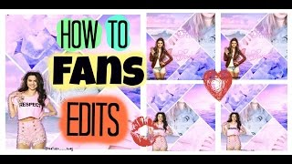 How To : make fan edits for instagram/tumblr