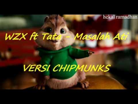 WZX ft Tata - Masalah Ati (VERSI CHIPMUNKS)