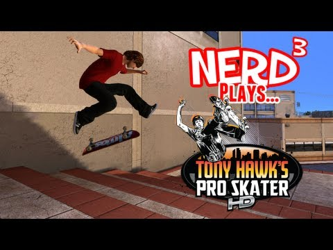 Nerd³ Plays... Tony Hawk's Pro Skater HD