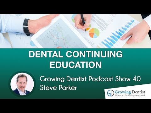 DENTAL CONTINUING EDUCATION:Steve Parker: Growing Dentist