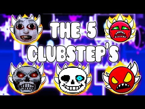 """THE 5 CLUBSTEPS"" !!! - GEOMETRY DASH BETTER AND RANDOM LEVELS"