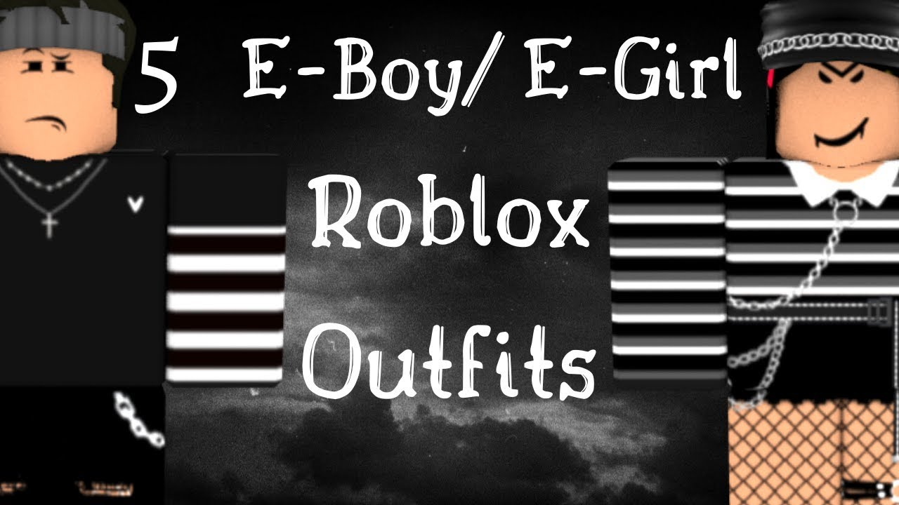5 E Boy E Girl Roblox Outfits Youtube