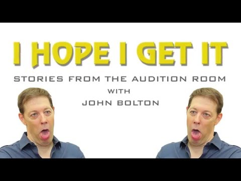 I Hope I Get It: Stories From the Audition Room With John Bolton