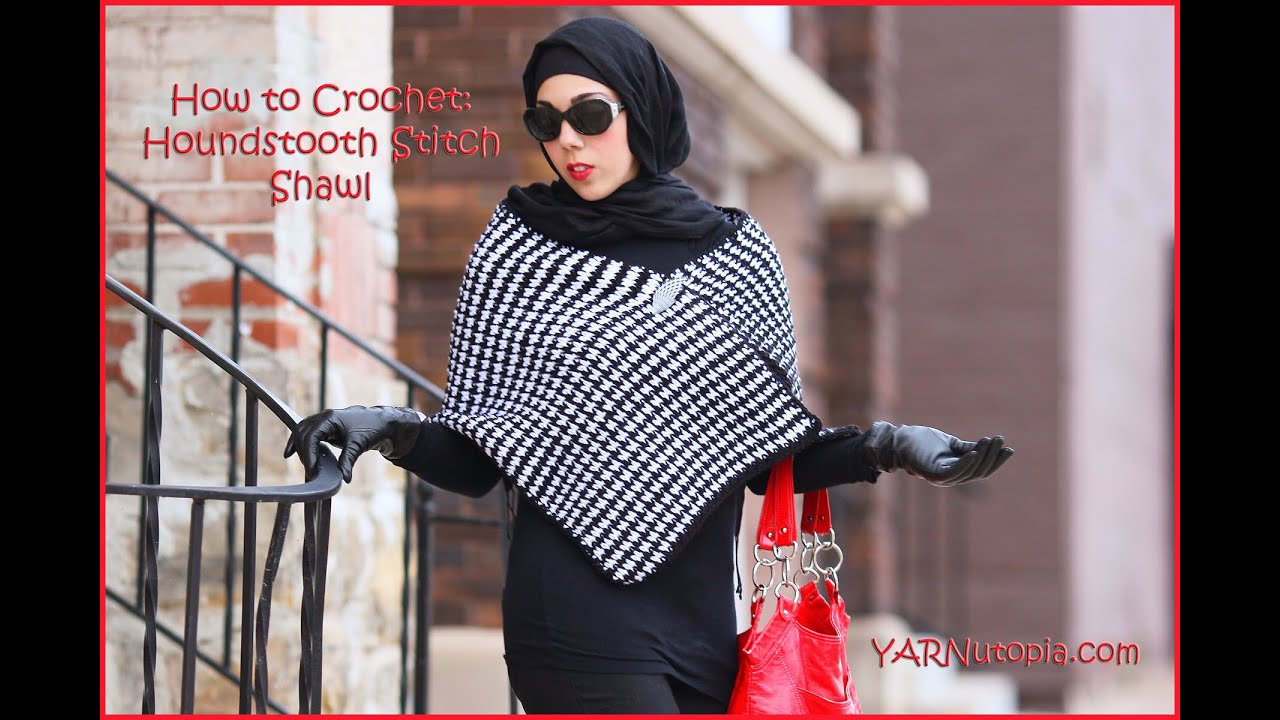 How to Crochet Houndstooth Stitch Shawl - YouTube