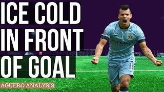 Sergio Aguero Analysis - Be Calm and Composed In Front Of Goal Like Aguero