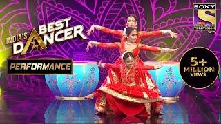 Rupsa, Shwetha और Bhawana ने दिया एक Powerful Performance! | India's Best Dancer