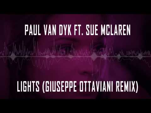 Paul van Dyk ft Sue McLaren - Lights (Giuseppe Ottaviani Remix) (HQ)