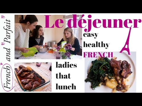 Easy Lunch à La French & Perfect; Recipes For  Ladies Who Lunch. Episode 1