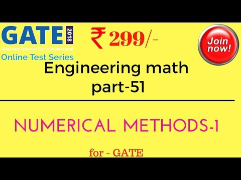 Numerical Methods Engineering Math 51 for GATE