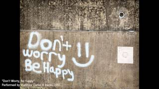 Don T Worry Be Happy Cover Performed By Matthew Darke
