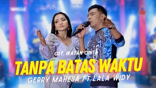 Download lagu ADELLA - Tanpa Batas Waktu - Gerry Mahesa ft Lala Widy - Ost Ikatan Cinta (Official MV ANEKA SAFARI)