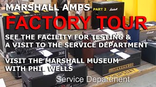 Unique Marshall Factory Tour PART 2 as you have NEVER seen it before - tonymckenzie.com