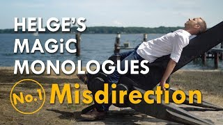 Misdirection – Helge's Magic Monologues No.1