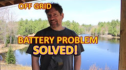 My battery problem - SOLVED! Solar power at the Off Grid Cabin