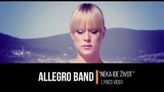 Allegro band -  Neka ide život (lyrics video)