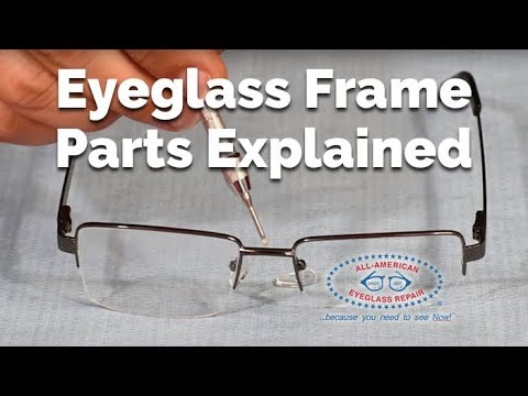 Eyeglass Frame Parts Explained By All American Eyeglass Repair