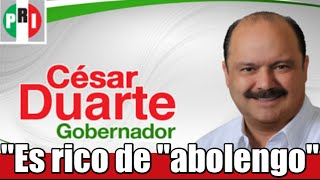 Cesar Duarte el gobernador que es rico de abolengo «Por herencia»