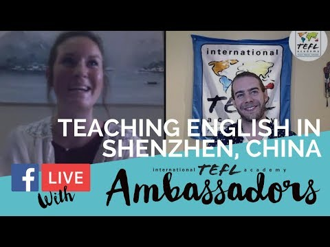 Teaching English in Shenzhen, China - TEFL Facebook  Live