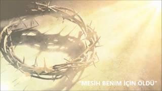 mesih benim iin ld trke hristiyan ilahisi