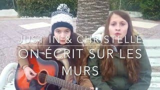 On Ecrit Sur Les Murs (Kids United) Cover by Just In & Christelle