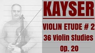 H. Kayser Violin Etude no. 2 Op. 20  Book 1