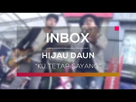 Hijau Daun - Ku Tetap Sayang (Live on Inbox)