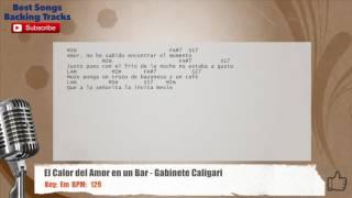 El Calor Del Amor En Un Bar Gabinete Caligari Vocal Backing Track With Chords And Lyrics
