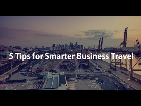 5 Tips for Smarter Business Travel
