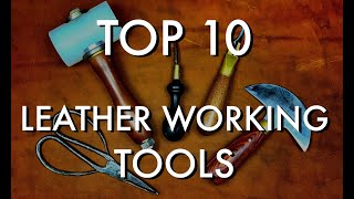 The Best 10 Leather Working Tools I Use